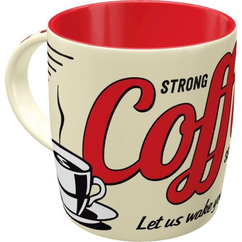Nostalgic Art Strong Coffee Served Here Tasse